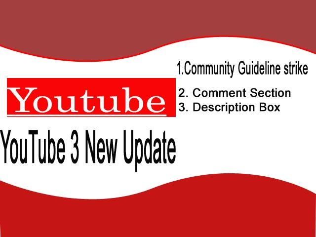 क्या है YouTube की 3 New Update जानिए